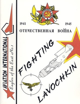 Fighting Lavochkin 1941-1945