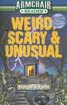 Weird, Scary & Un...