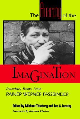 The Anarchy of the Imagination: Interviews, Essays, Notes
