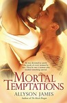 Mortal Temptations (Mortal, #1)
