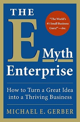 The EMyth Enterprise How To Turn A Great Idea Into A Thriving - E myth business plan template