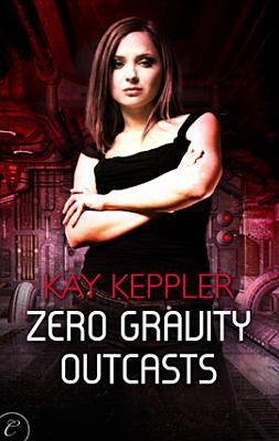Zero Gravity Outcasts by Kay Keppler