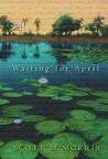 Waiting for April by Scott Morris