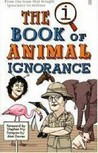The Book of Animal Ignorance. John Mitchinson, John Lloyd