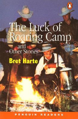 The Luck of Roaring Camp and Other Stories by Coleen Degnan-Veness