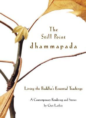 the-still-point-dhammapada-living-the-buddha-s-essential-teachings
