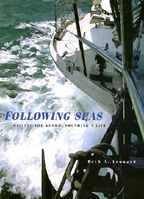 Following Seas: Sailing the Globe, Sounding a Life
