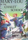 Mary-Lou of the Chalet School by Elinor M. Brent-Dyer