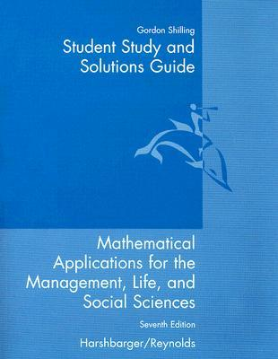 Student Study and Solutions Guide to Accompany Mathematical Applications Seventh Edition: For the Management, Life, and Social Sciences