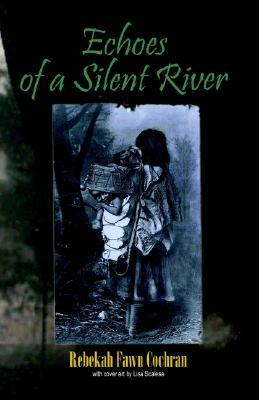 Echoes of a Silent River: A Fictional Poetry-Prose Narrative of the True Largest Massacre of Native Americans in the History of the United States