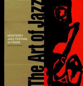 The Art of Jazz: Monterey Jazz Festival/50 Years