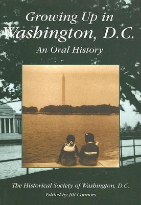 Growing Up in Washington, D.C.: An Oral History