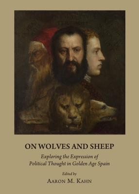 On Wolves and Sheep: Exploring the Expression of Political Thought in Golden Age Spain