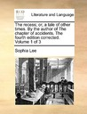 The Recess; Or, a Tale of Other Times. by the Author of the Chapter of Accidents. the Fourth Edition Corrected. Volume 1 of 3