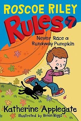 Never Race a Runaway Pumpkin (Roscoe Riley Rules, #7)