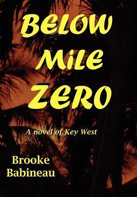 Below Mile Zero by Brooke Babineau