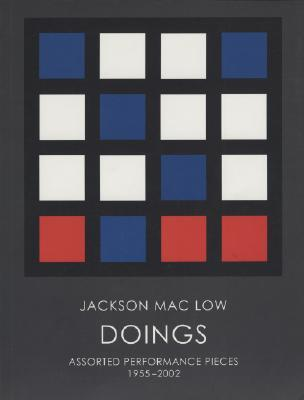 Doings: Assorted Performance Pieces, 1955-2002 [With CD]