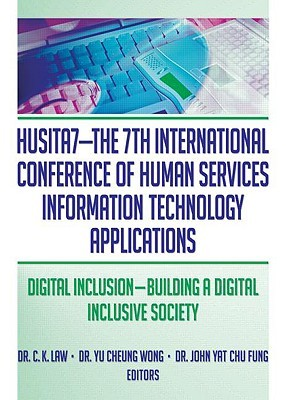 HUSITA7: The 7th International Conference of Human Services Information Technology Applications: Digital Inclusion: Building a Digital Inclusive Society