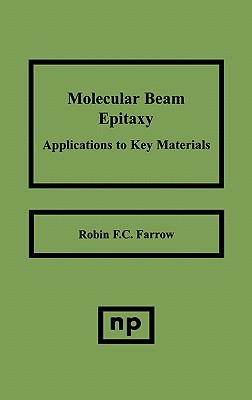 Molecular Beam Epitaxy: Applications to Key Materials