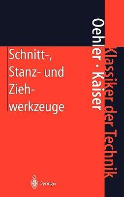 Schnitt-, Stanz- Und Ziehwerkzeuge: Konstruktion, Berechnung, Werkstoffe