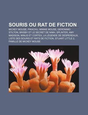 Souris Ou Rat de Fiction: Mickey Mouse, Pikachu, Minnie Mouse, Geronimo Stilton, Brisby Et Le Secret de NIMH, Splinter, Amy Madison