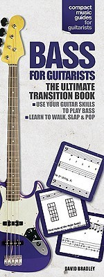 Bass for Guitarists: The Ultimate Transition Book