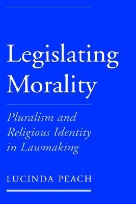 Legislating Morality: Pluralism and Religious Identity in Lawmaking