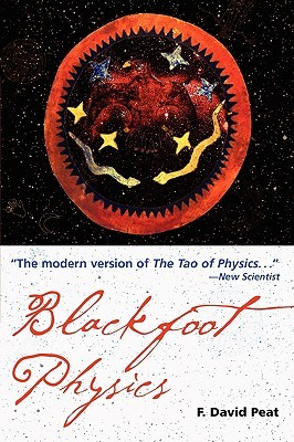 Blackfoot Physics A Journey Into The Native American Worldview By F