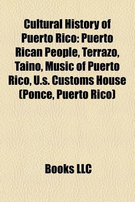 Cultural History of Puerto Rico: Puerto Rican People, Terrazo, Ta No People, Music of Puerto Rico, Hacienda Buena Vista, U.S. Customs House