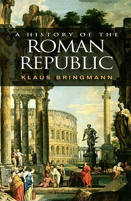 A History of the Roman Republic by Klaus Bringmann