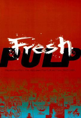 Fresh Pulp: Dispatches From the Japanese Pop Culture
