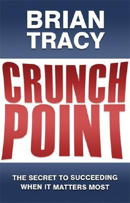 Crunch Point by Brian Tracy