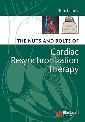 The Nuts And Bolts Of Cardiac Resynchronization Th...