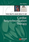 The Nuts And Bolts Of Cardiac Resynchronization Therapy (Nuts And Bolts Series)
