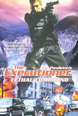 Lethal Compound (Mack Bolan The Executioner, #372)