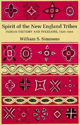 Spirit of the New England Tribes: Indian History and Folklore, 1620 1984