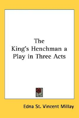The King's Henchman: A Play in Three Acts