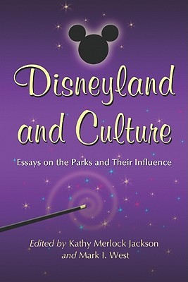 disneyland and culture essays on the parks and their influence by 8337833