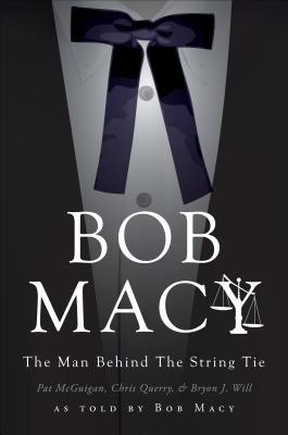 Bob Macy: The Man Behind the String Tie