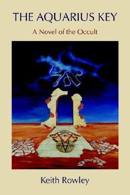 The Aquarius Key: A Novel of the Occult