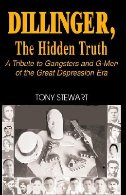 Dillinger, the Hidden Truth