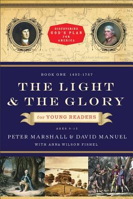 The Light and the Glory for Young Readers: 1492-1793 (Discovering God's Plan for America #1)