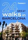 Frommer's 24 Great Walks in Barcelona