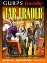 GURPS Traveller: Far Trader: Profit and Pitfalls Among the Stars
