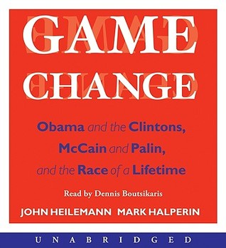 Game Change: Obama and the Clintons, McCain and Palin, and the Race of a Lifetime(Game Change 1) (ePUB)