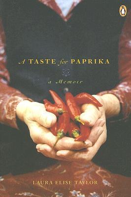 Taste for Paprika: A Memoir