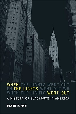 Ebook When the Lights Went Out: A History of Blackouts in America by David E. Nye DOC!