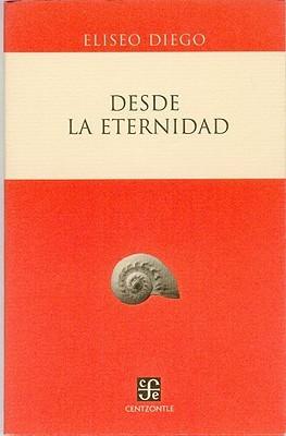 Desde la eternidad/ From eternity (Centzontle) (Spanish Edition)