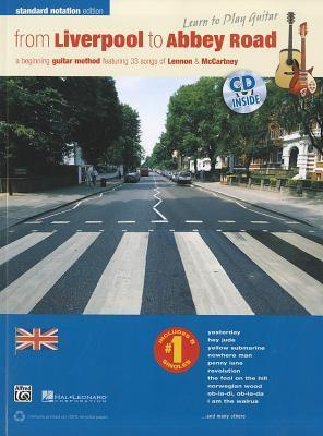 From Liverpool to Abbey Road: A Guitar Method Featuring 33 Songs of Lennon & McCartney (Standard Music Notation), Book & CD