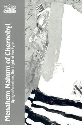 Menahem Mahum of Chernobyl: Upright Practices; The Light of the Eyes